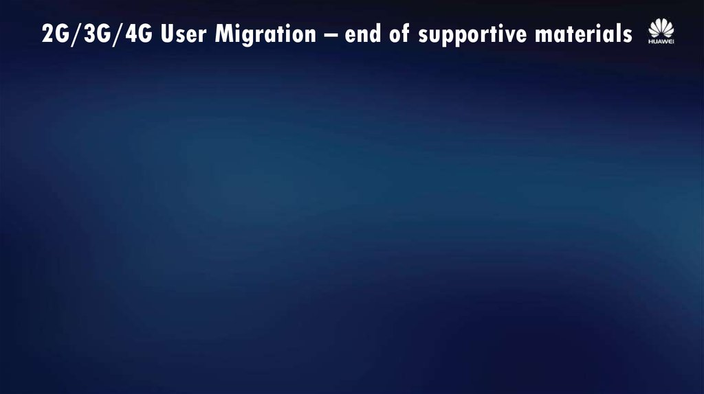 2G/3G/4G User Migration – end of supportive materials