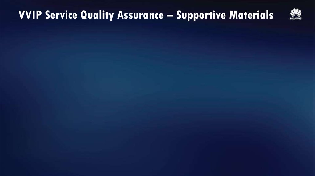 VVIP Service Quality Assurance – Supportive Materials