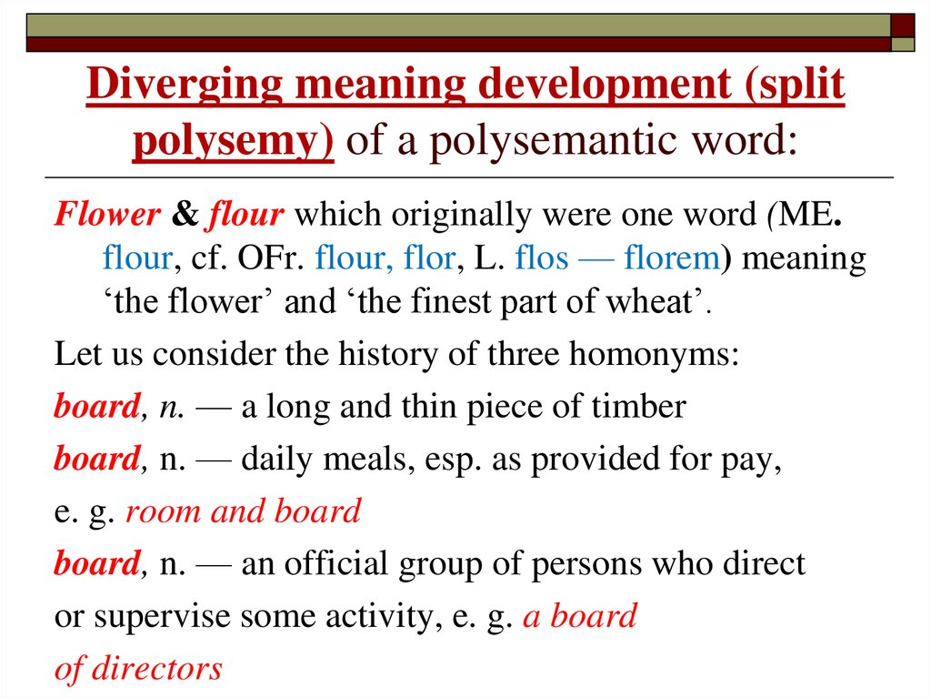 Diverging meaning development (split polysemy) of a polysemantic word: