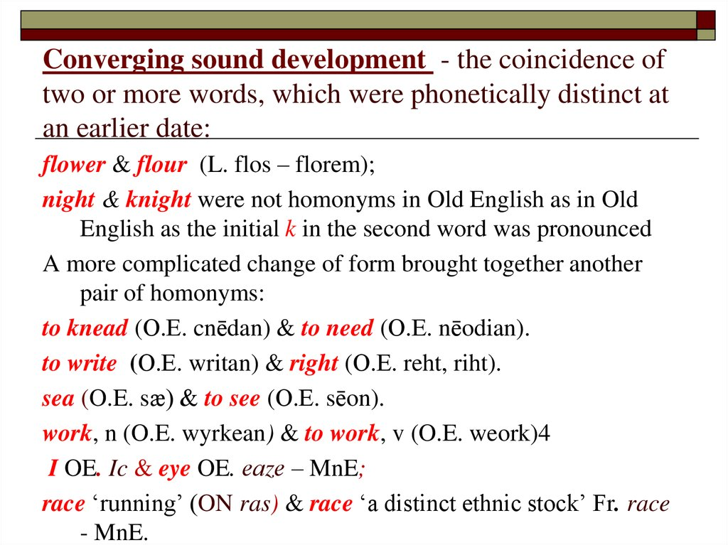 Converging sound development - the coincidence of two or more words, which were phonetically distinct at an earlier date: