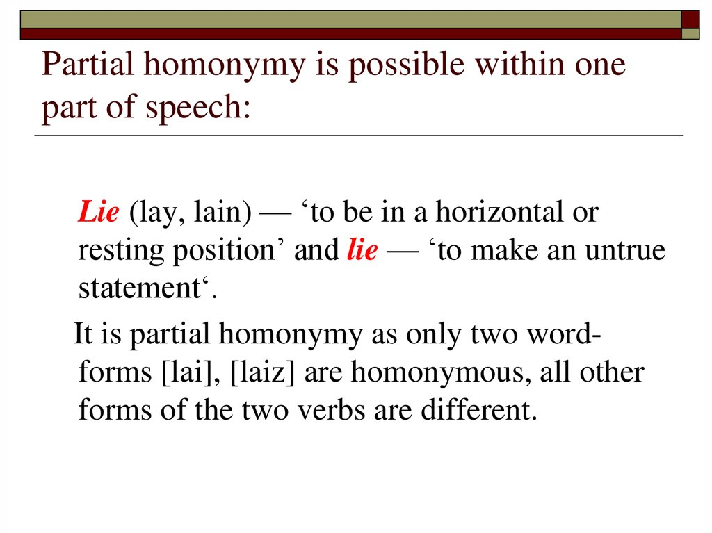Partial homonymy is possible within one part of speech: