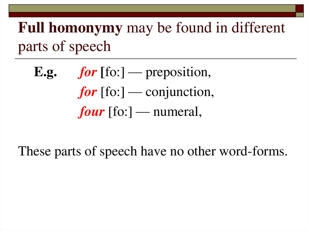 Full homonymy may be found in different parts of speech