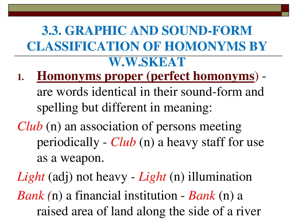 3.3. GRAPHIC AND SOUND-FORM CLASSIFICATION OF HOMONYMS BY W.W.SKEAT