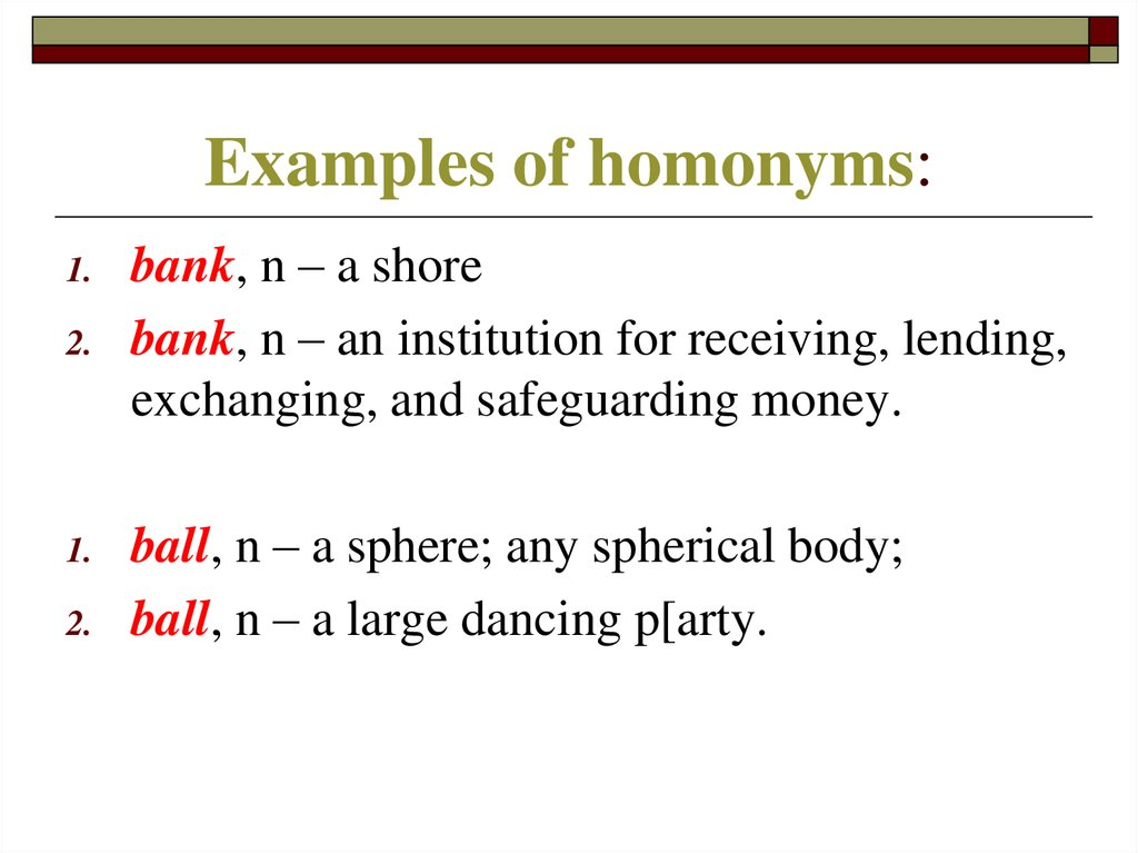 Examples of homonyms: