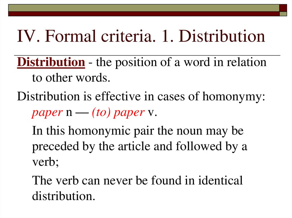 IV. Formal criteria. 1. Distribution