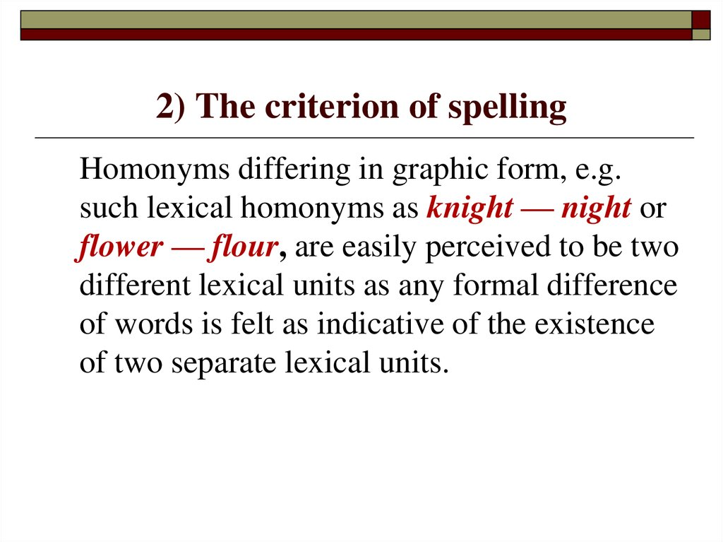 2) The criterion of spelling