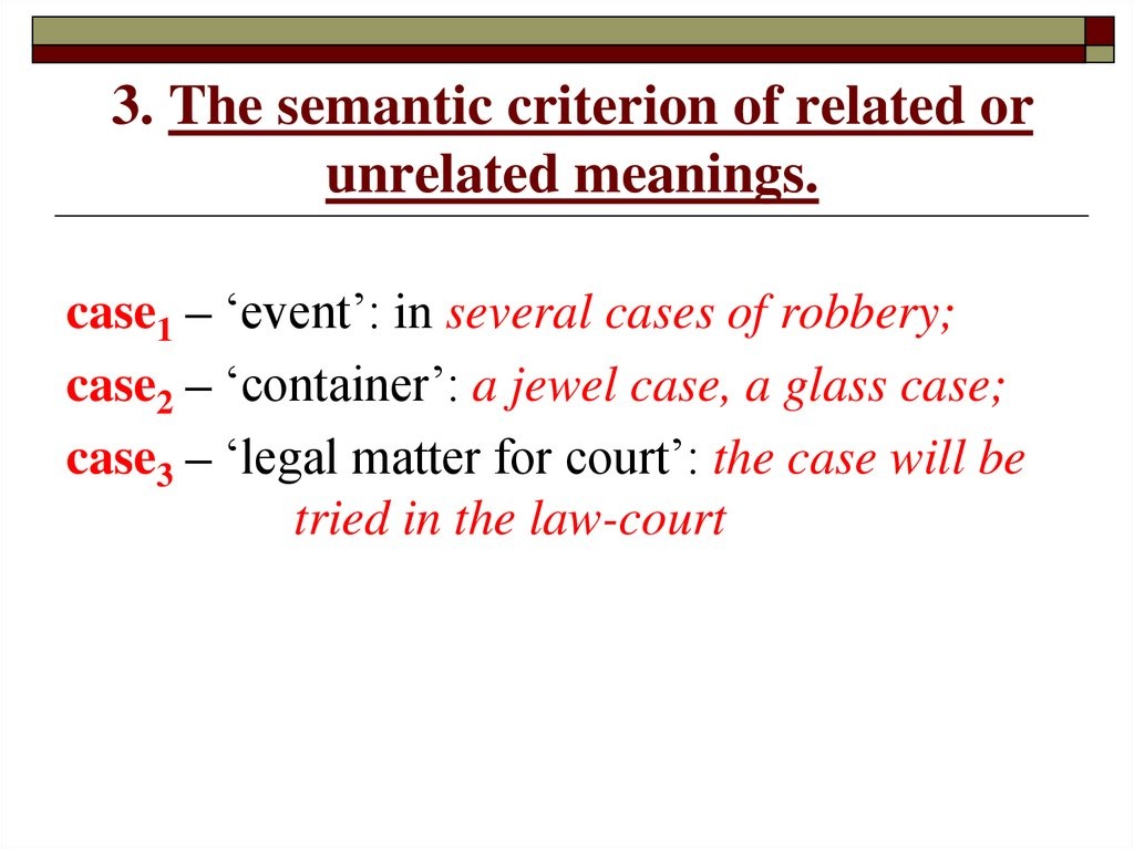 3. The semantic criterion of related or unrelated meanings.