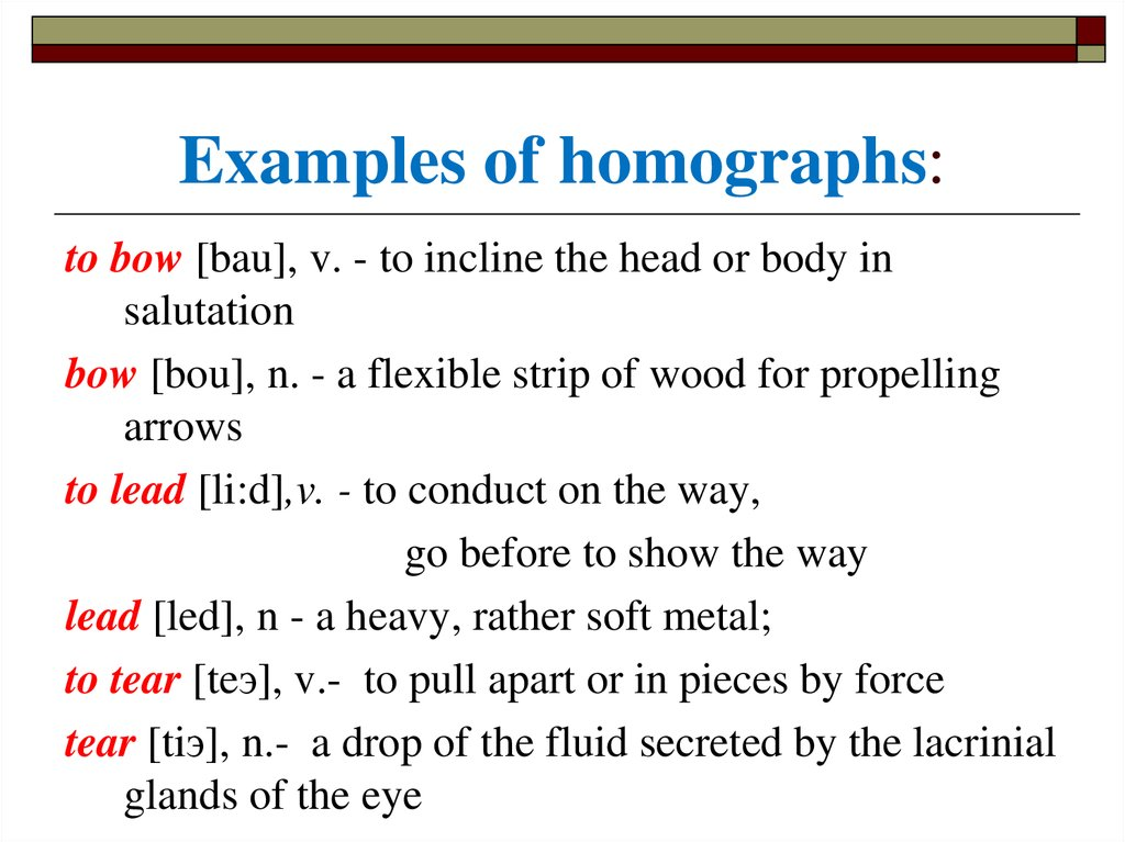 Examples of homographs: