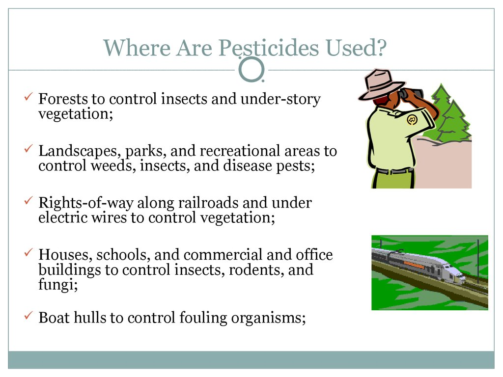 Where Are Pesticides Used?