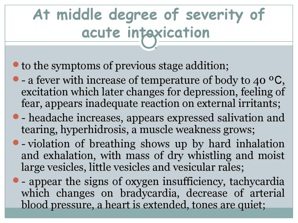 At middle degree of severity of acute intoxication