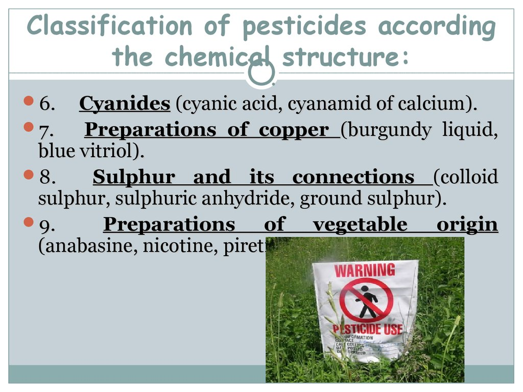 Classification of pesticides according the chemical structure: