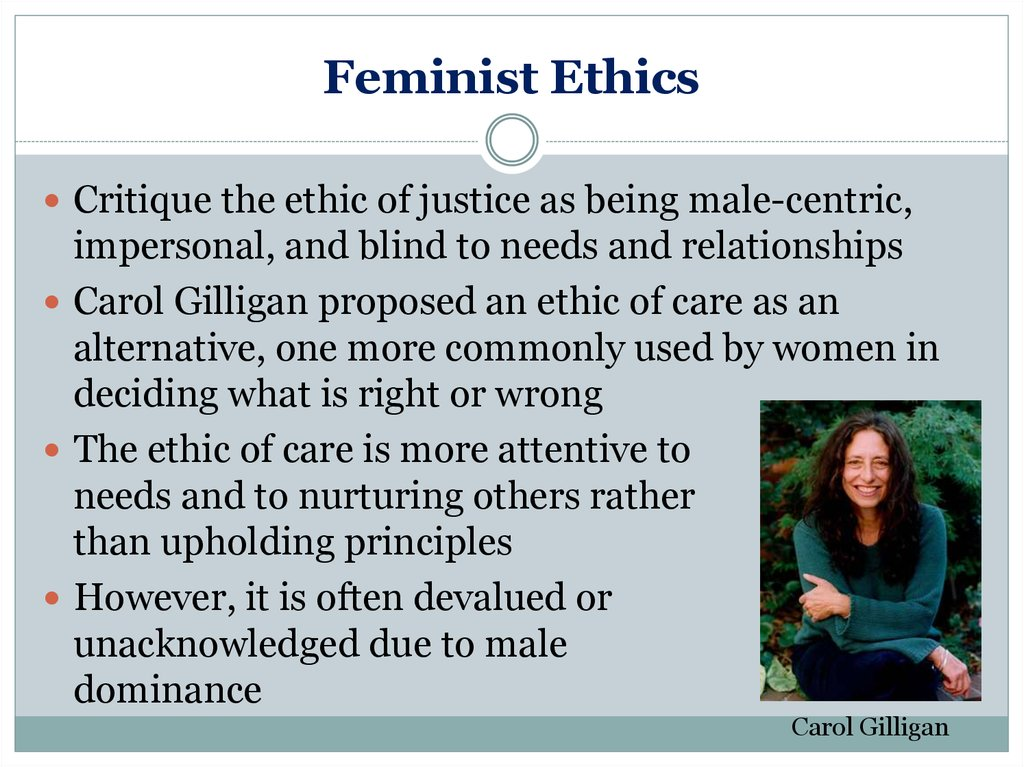 virtue ethics and feminist ethics 244) as kimberly hutchings has argued, a feminist ethics of care is most powerful when voiced as a claim about the nature of the world we.