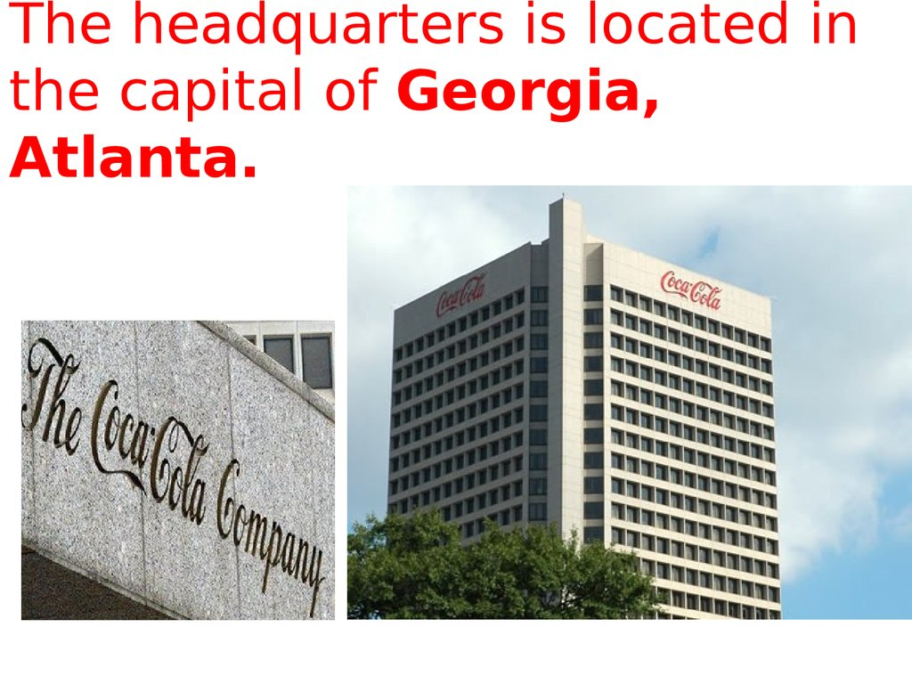 The headquarters is located in the capital of Georgia, Atlanta.