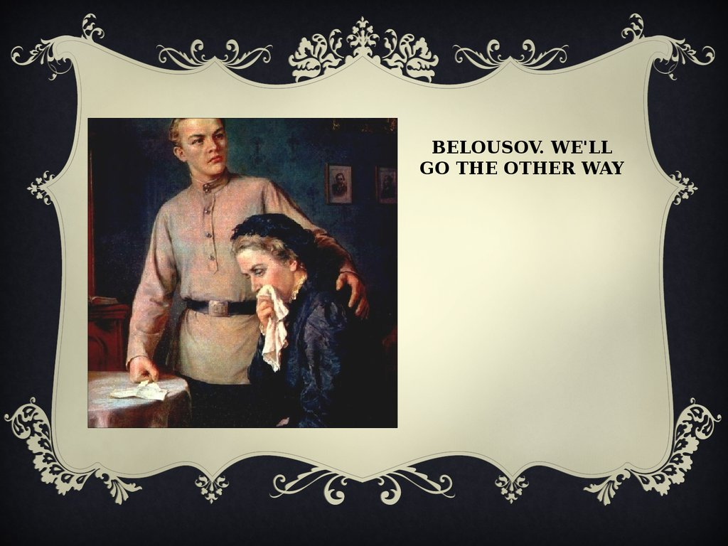 Belousov. We'll go the other way