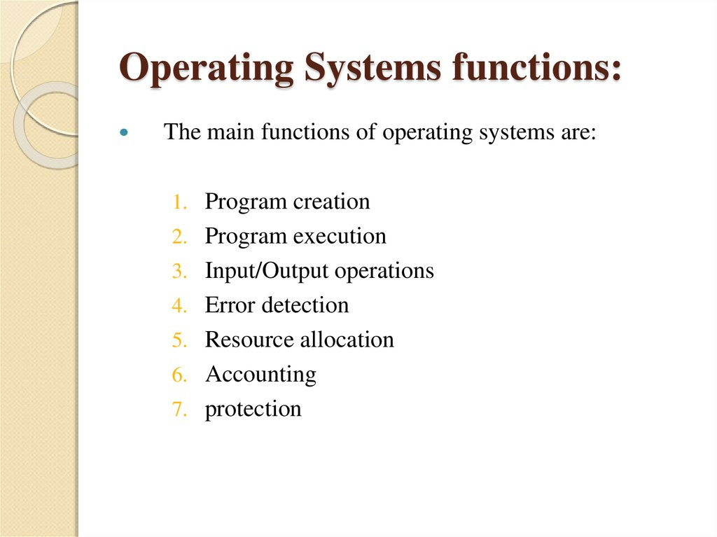 Operating Systems functions: