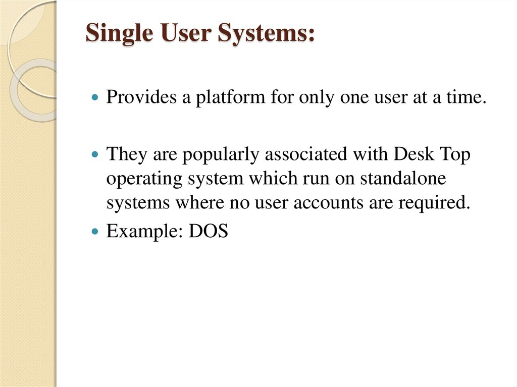 Single User Systems: