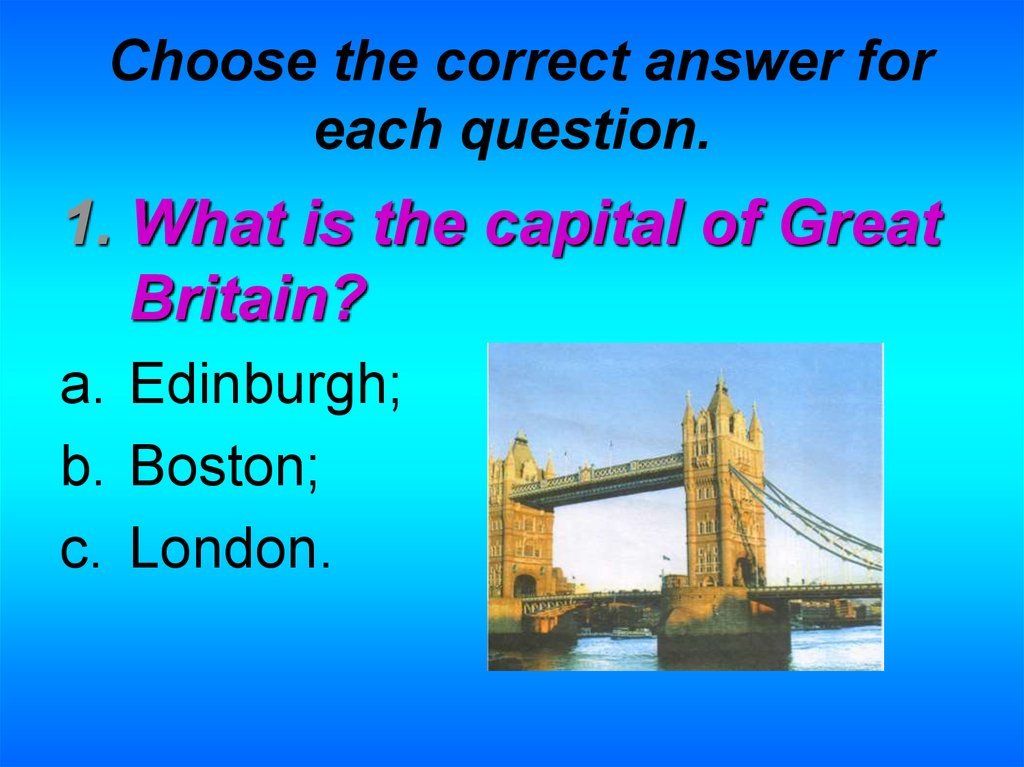 Choose the correct answer for each question.
