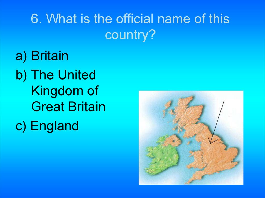 6. What is the official name of this country?