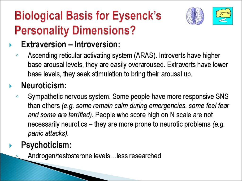 Biological Basis for Eysenck's Personality Dimensions?