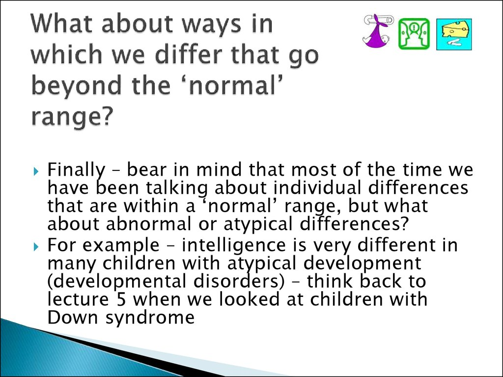 What about ways in which we differ that go beyond the 'normal' range?