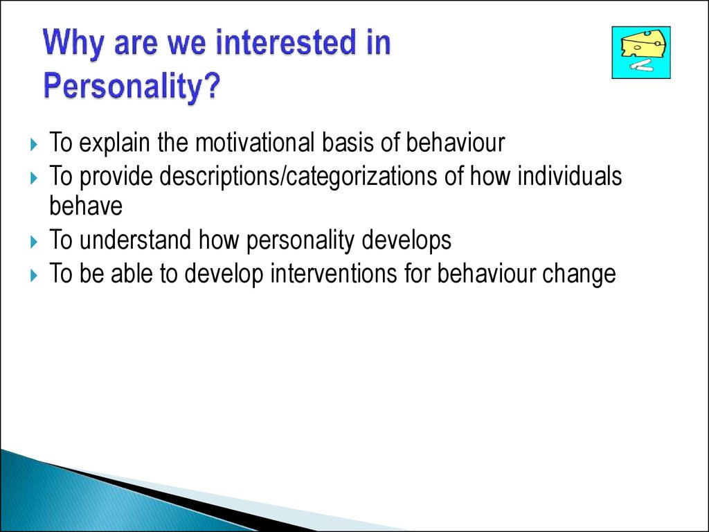 Why are we interested in Personality?