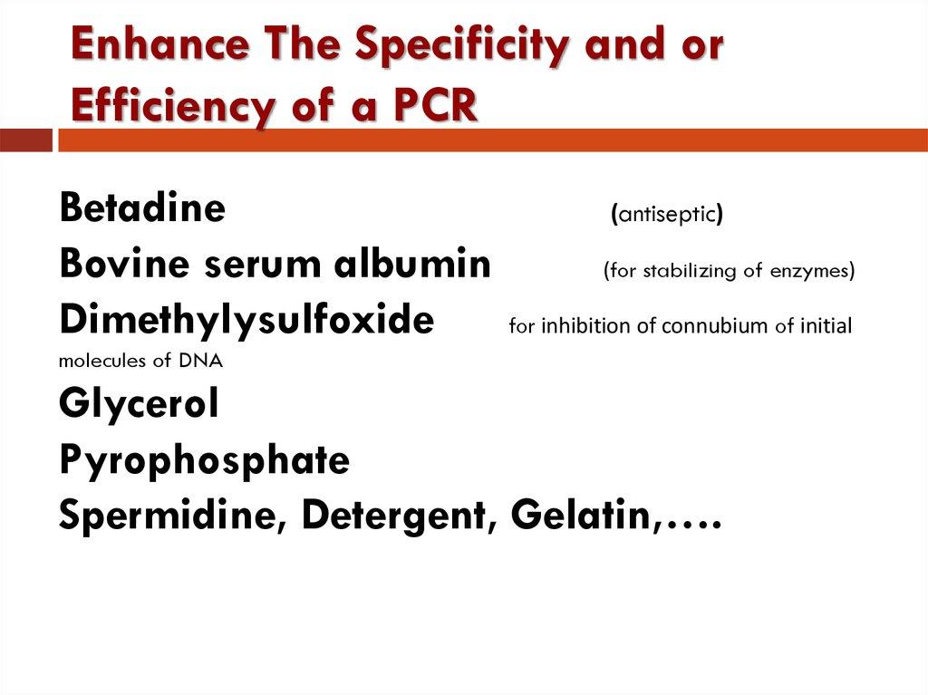 Enhance The Specificity and or Efficiency of a PCR