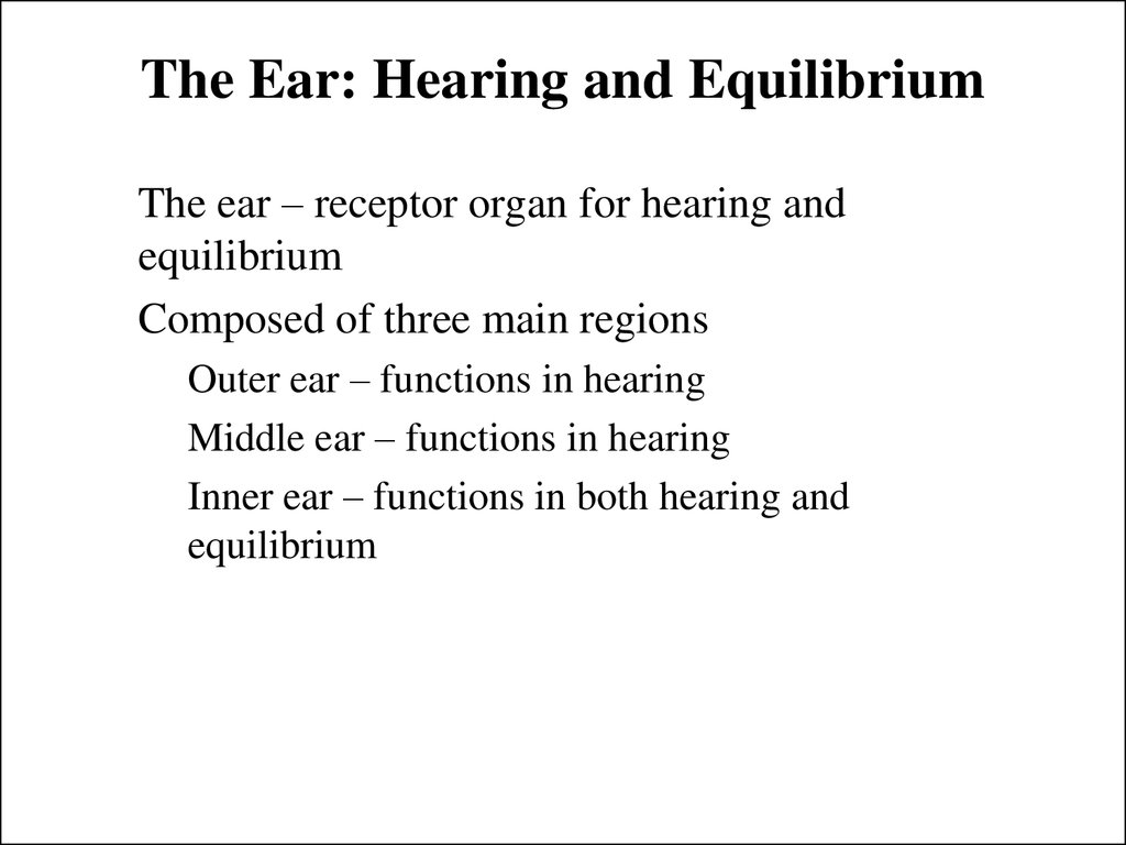 The Ear: Hearing and Equilibrium