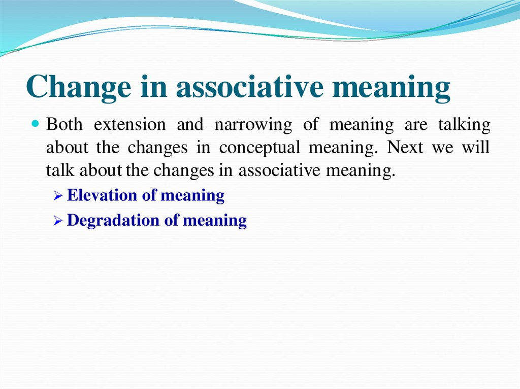 Change Of Meaning Extension Narrowing Elevation Degradation Of