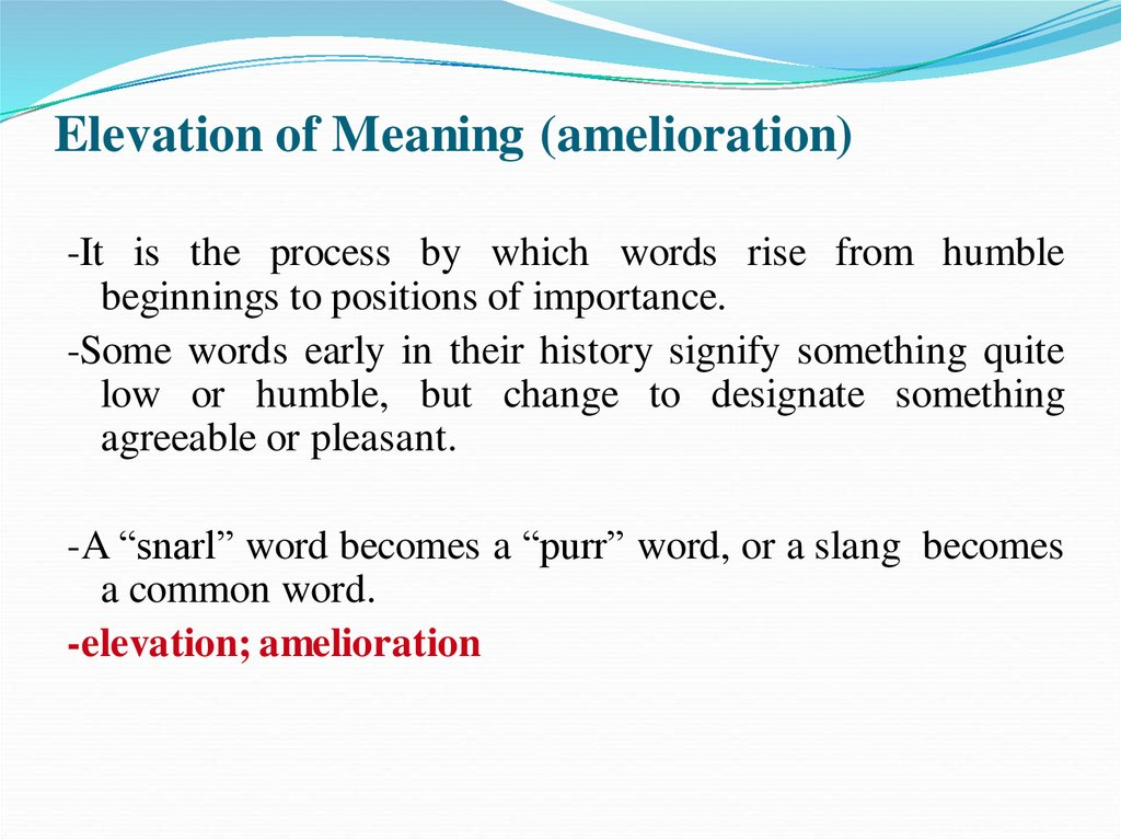 Elevation of Meaning (amelioration)