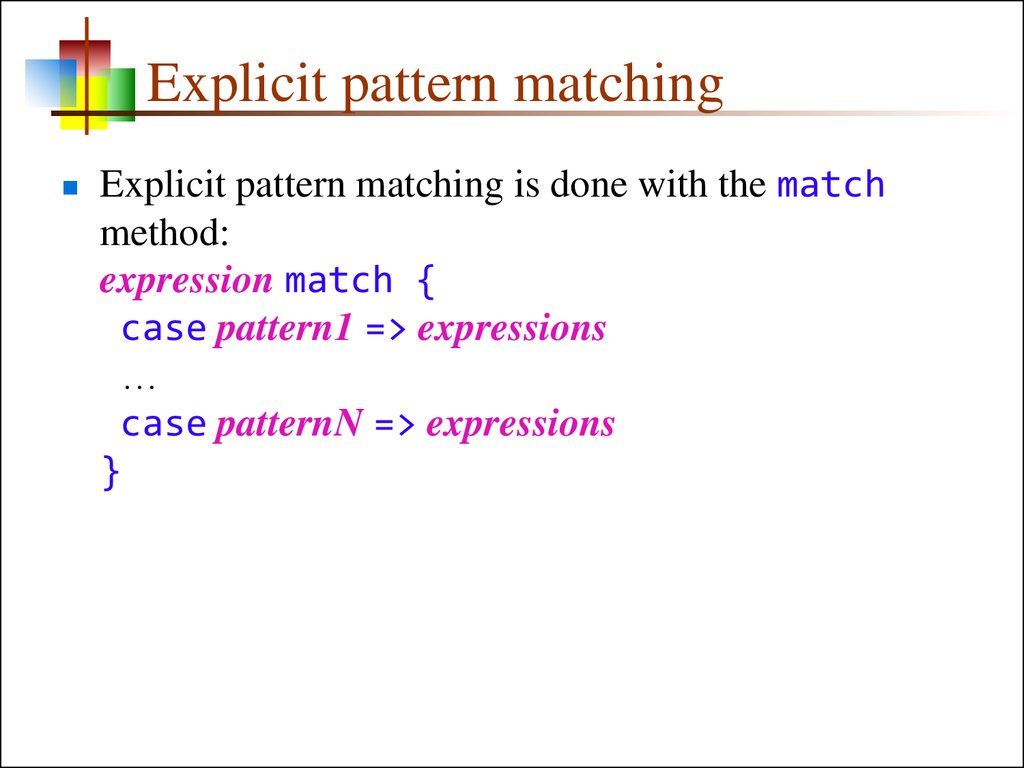 Explicit pattern matching