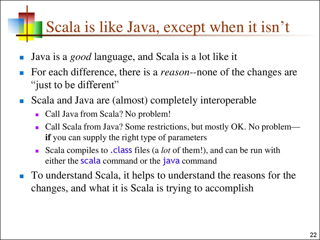 Scala is like Java, except when it isn't