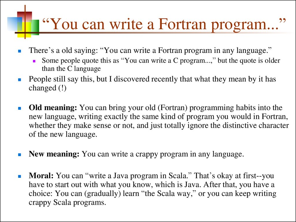 """You can write a Fortran program..."""