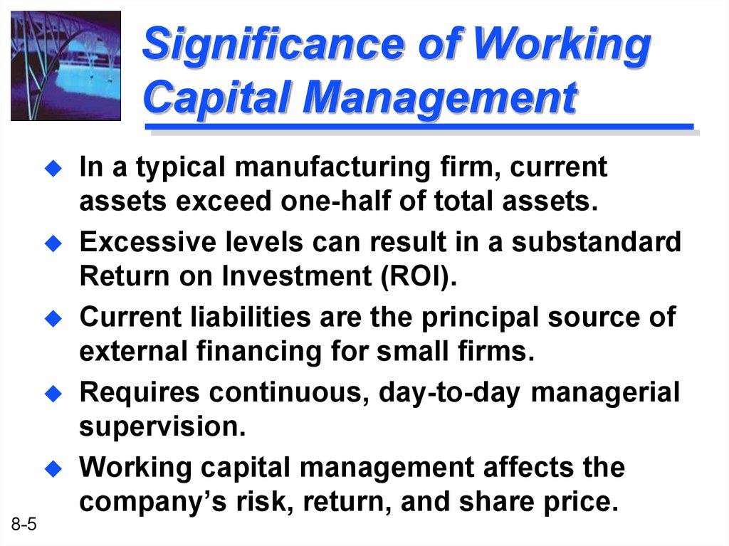 the importance of working capital management Working capital is defined as being the capital of a business which is used in its day-to-day operations it is the net of current assets minus current liabilities working capital ensures whether.