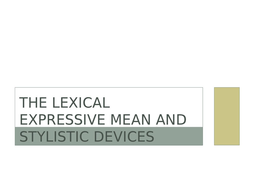 The lexical expressive mean and stylistic devices