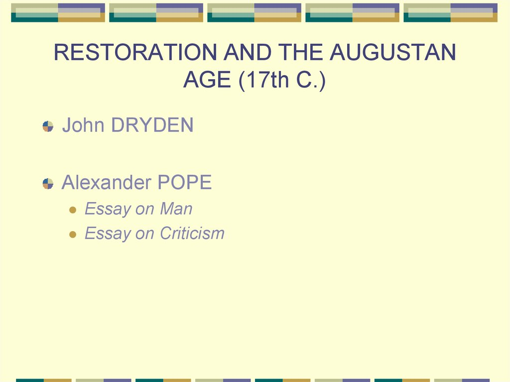 RESTORATION AND THE AUGUSTAN AGE (17th C.)