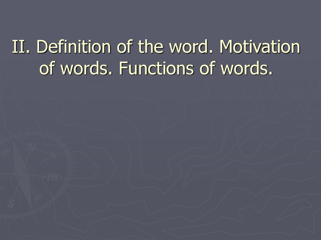 II. Definition of the word. Motivation of words. Functions of words.