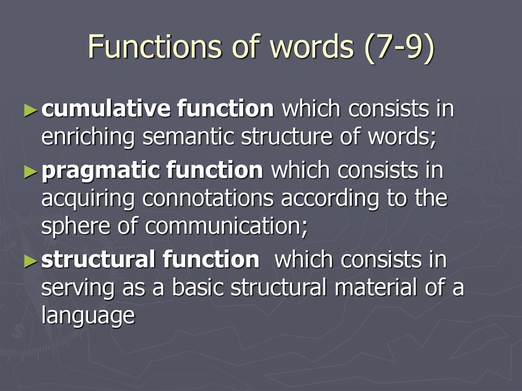 Functions of words (7-9)