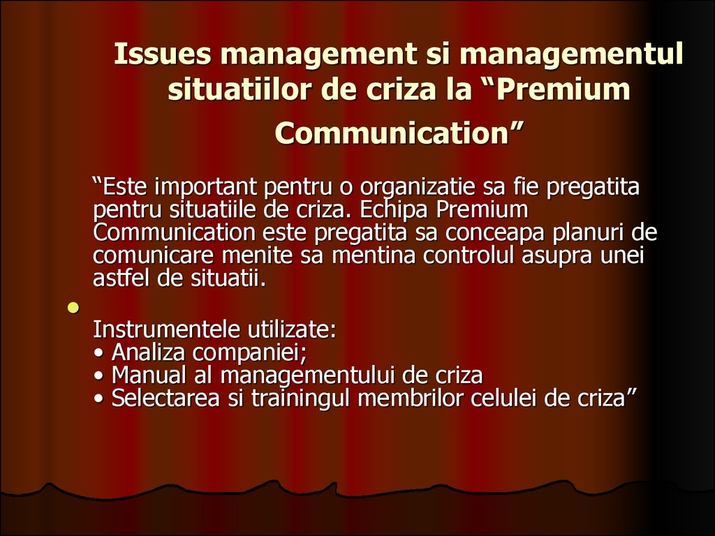 "Issues management si managementul situatiilor de criza la ""Premium Communication"""