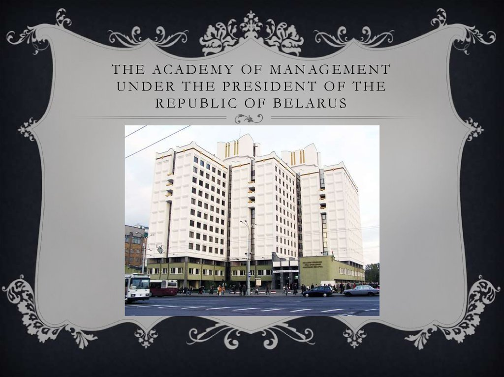 The academy of management under the president of the republic of Belarus