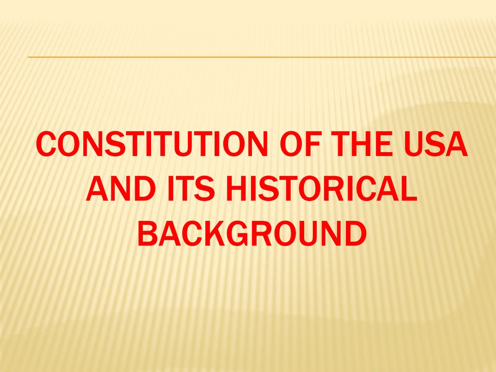 Constitution of the USA and its historical background