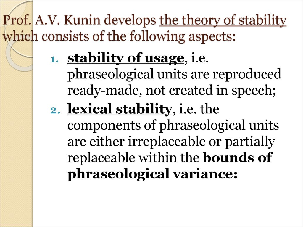 Prof. A.V. Kunin develops the theory of stability which consists of the following aspects: