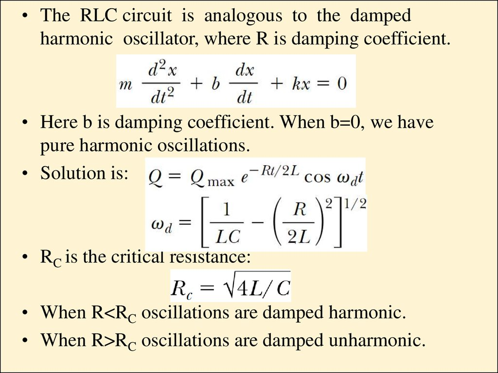 Inductance Self Online Presentation If We Increase The In An Rl Circuit What Happens To Rlc Is Analogous Damped Harmonic Oscillator Where R Damping Coefficient Here B When B0 Have