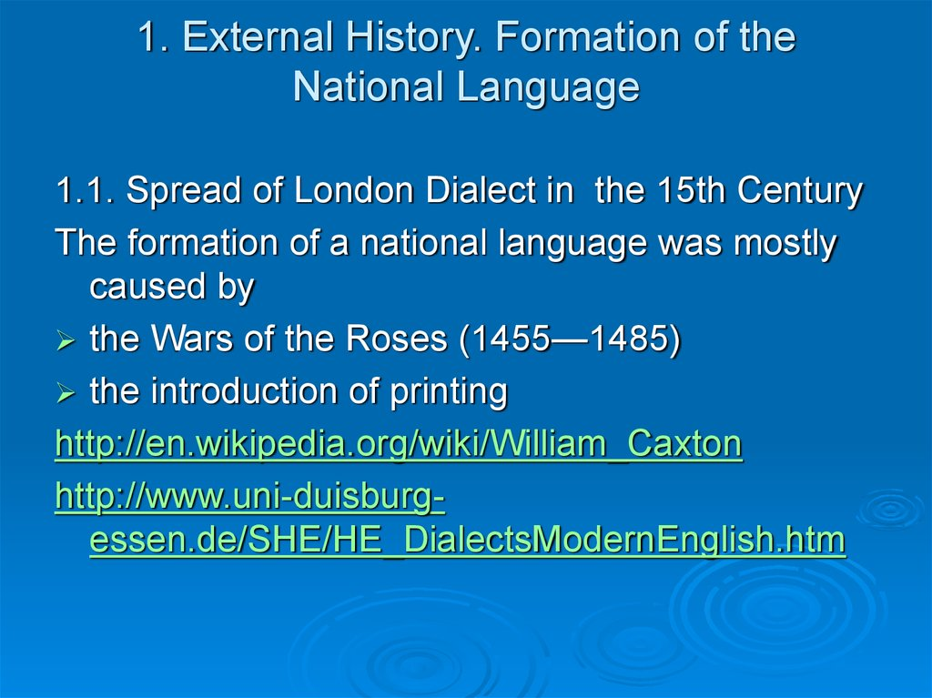 1. External History. Formation of the National Language