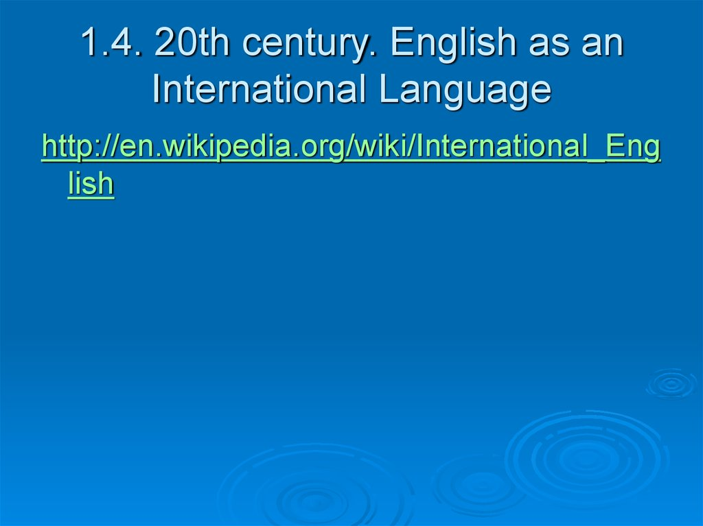 1.4. 20th century. English as an International Language