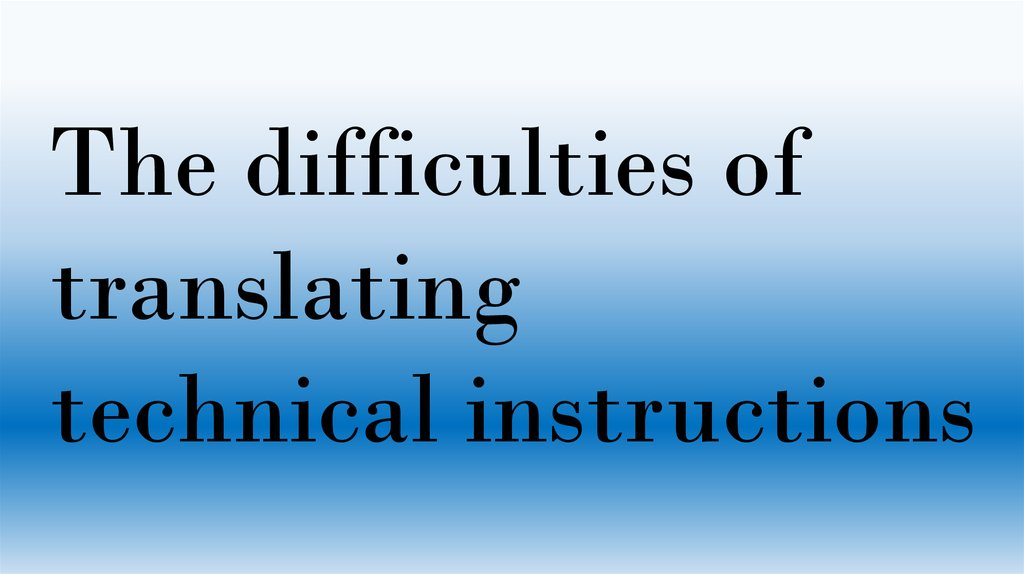 The Difficulties Of Translating Technical Instructions Online