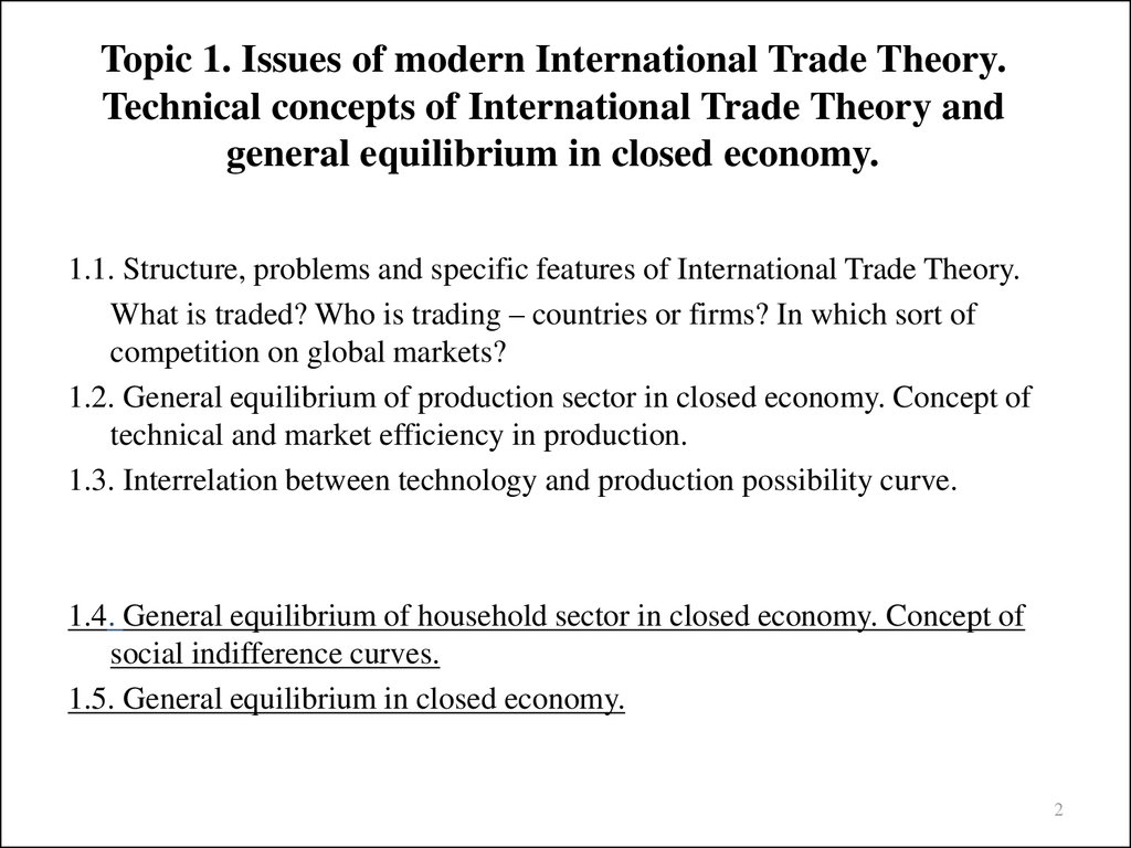 Topic 1. Issues of modern International Trade Theory. Technical concepts of International Trade Theory and general equilibrium in closed economy.