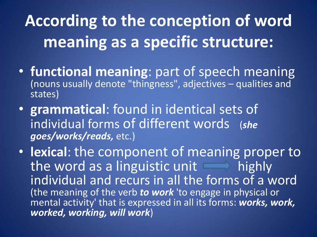 According to the conception of word meaning as a specific structure: