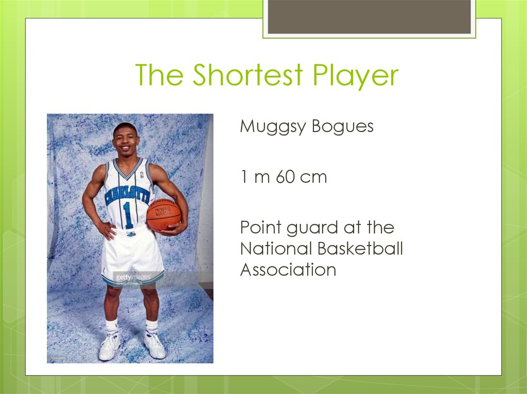 The Shortest Player