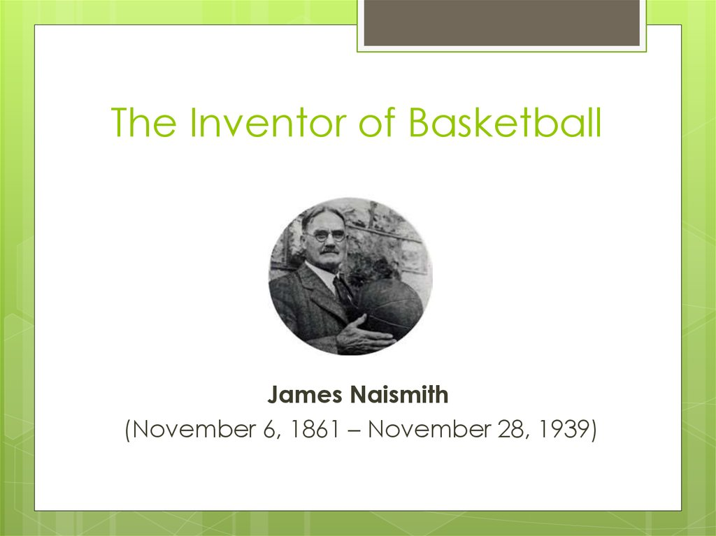 The Inventor of Basketball