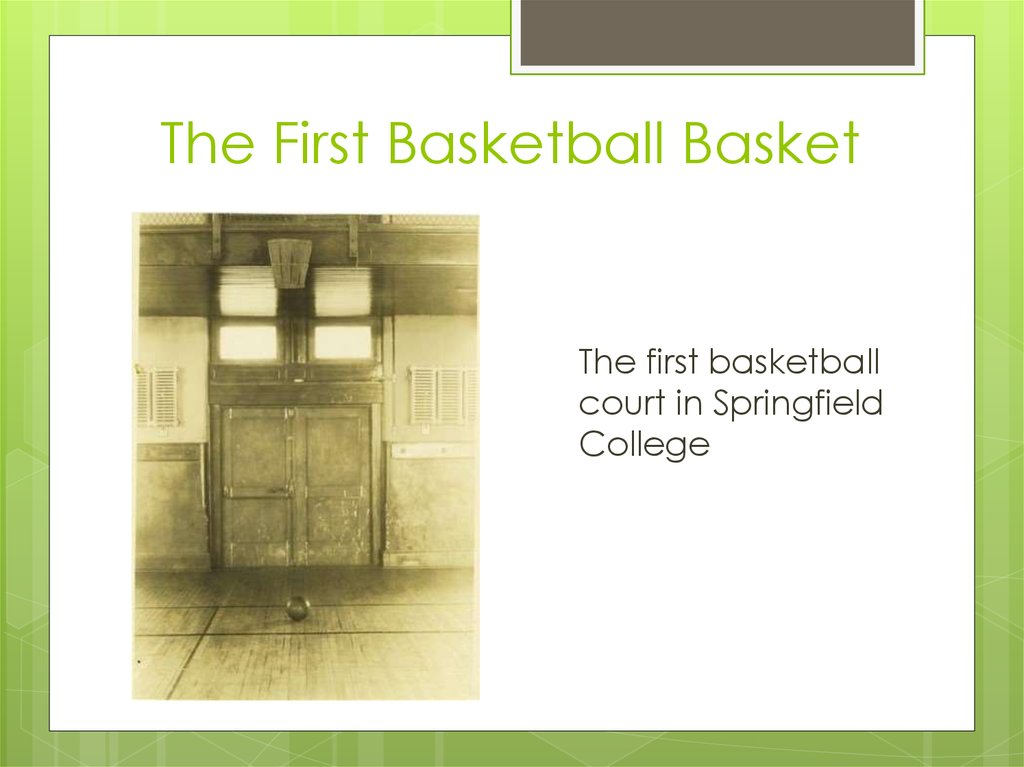 The First Basketball Basket